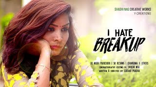 I Hate Break Up | Telugu Short Film 2018 by Sekhar Prabha - YOUTUBE