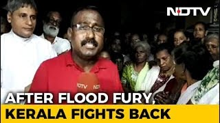 After Flood Fury, Kerala Fights Back - NDTV
