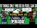 10 Things Only Pros Do In Pixel Gun 3d #1 (Are You A Pro? Find Out Next!)
