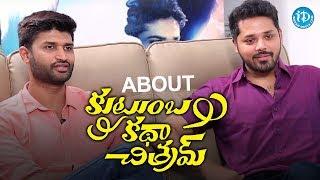 Nandu And Kamal Kamaraju About Kutumba Katha Chitram Movie || Talking Movies With iDream - IDREAMMOVIES