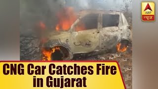 CNG car catches fire in Gujarat, driver killed - ABPNEWSTV