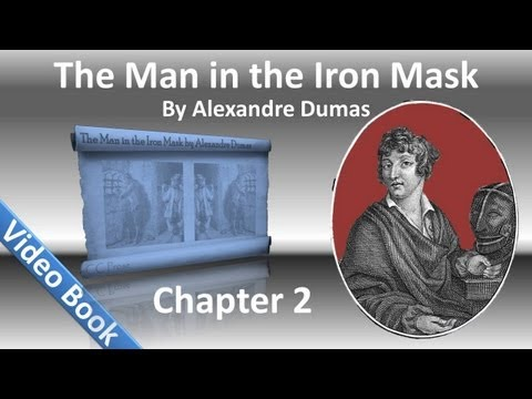 Chapter 02 - The Man in the Iron Mask by Alexandre Dumas
