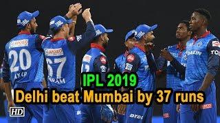 IPL 2019 | Match 3 | All-round effort helps Delhi beat Mumbai by 37 runs - IANSINDIA