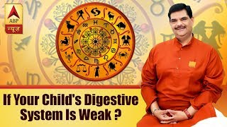 GuruJi Parenting Tips: Know what to do if your child's digestive system is week - ABPNEWSTV
