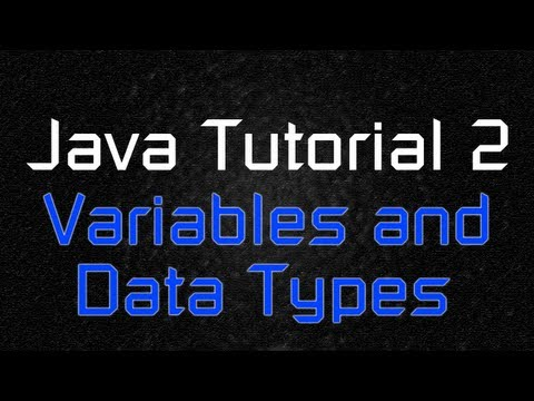 Java Tutorial 2 - Variables and Data Types