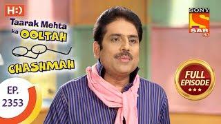 Taarak Mehta Ka Ooltah Chashmah - Ep 2353 - Full Episode - 6th December, 2017 - SABTV