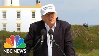 Donald Trump: I See Parallel Between 'Brexit' And U.S. | NBC News - NBCNEWS