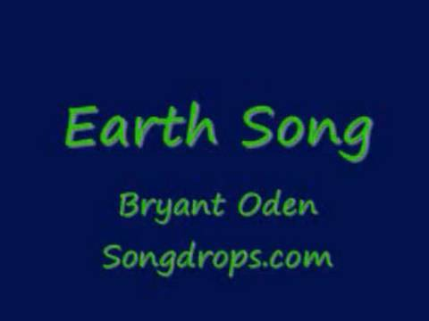 Earth Song:  A Songdrops Song By Bryant Oden