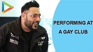 Badshah talks about performing at a GAY club | Warina Hussain - HUNGAMA
