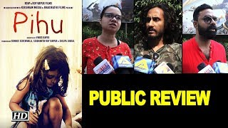 Pihu PUBLIC REVIEW | Siddharth Roy Kapur - IANSLIVE