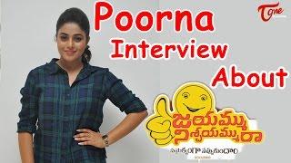 Poorna Interview About Jayammu Nischayammu Raa Movie - TELUGUONE