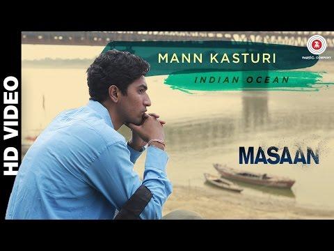 Masaan - Mann Kasturi Song