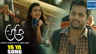 A Aa Movie Ya Ya Song Trailer   Nithiin   Samantha   TFPC - TFPC