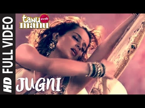 JUGNI Tanu Weds Manu (Full Song) UNCUT