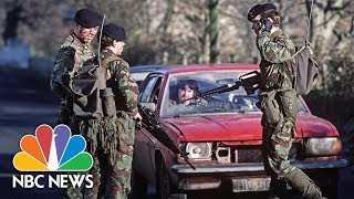 Brexit Threatens To Shatter Northern Ireland's Fragile Peace | NBC News - NBCNEWS