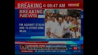 FIR filed against MK Stalin and 75 other DMK MLAs for staging road roko outside Assembly - NEWSXLIVE
