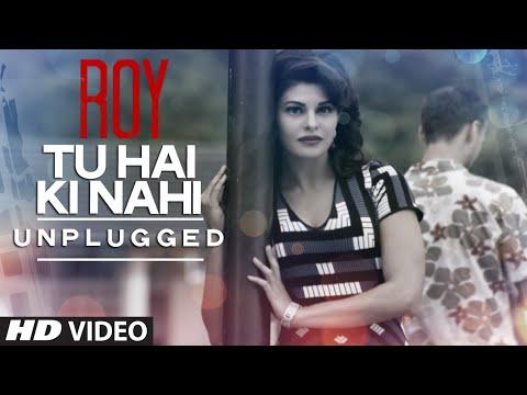 Roy - Tu Hai Ki Nahi (Unplugged) song