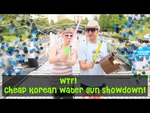 WTF - Cheap Korean Water Guns