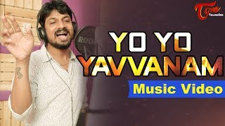 YO YO YAVVANAM | Telugu Music Video 2017 | by Karthik Muttara | #TeluguSongs - TELUGUONE