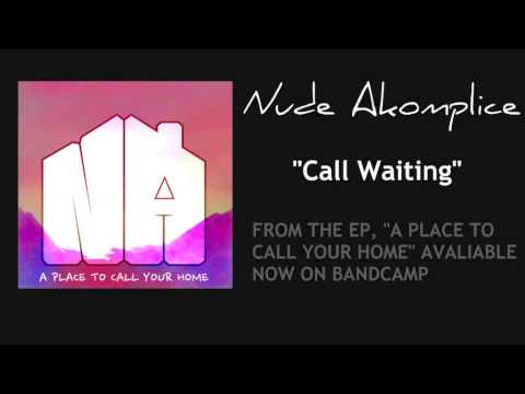 Nude Akomplice - Call Waiting