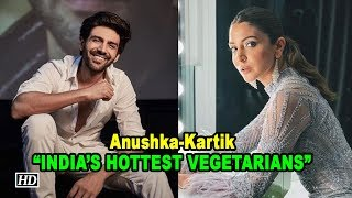 "Anushka, Kartik are ""INDIA'S HOTTEST VEGETARIANS"" - IANSINDIA"