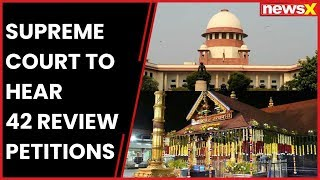 Sabarimala Row: Supreme Court to hear 42 review petitions, challenged women's entry - NEWSXLIVE