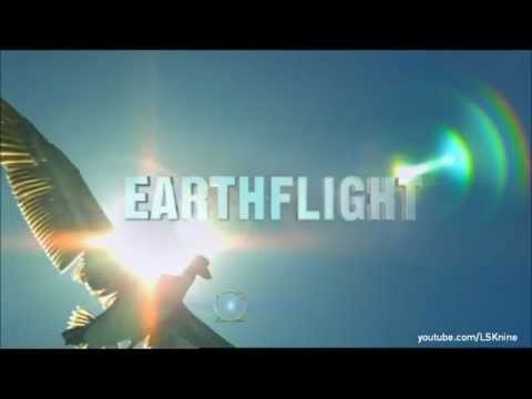 Earth Flight (BBC Documentary) 2011/2012