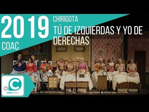 La agrupación Tú de izquierdas y yo de derechas llega al COAC 2019 en la modalidad de Chirigotas. En años anteriores (2018) concursaron en el Teatro Falla como El circo de la sombra, consiguiendo una clasificación en el concurso de Preliminares.