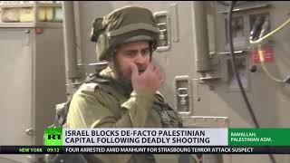 IDF encircles de-facto Palestinian capital in response to terror attack - RUSSIATODAY