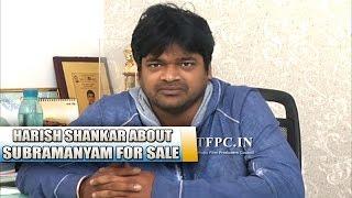 Harish Shankar About Subramanyam For Sale Movie - TFPC