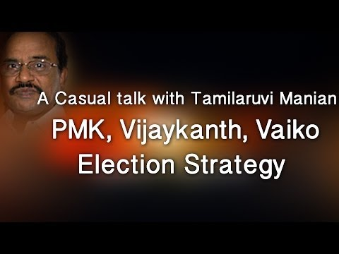 A Casual talk with Tamilaruvi Manian - PMK, Vijaykanth, Vaiko - Election Strategy - Red Pix 24x7