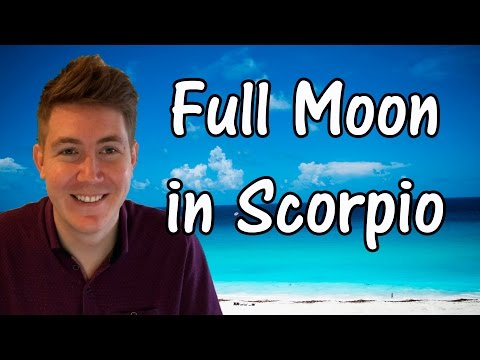 Full Moon in Scorpio May 10, 2017 | Gregory Scott Astrology