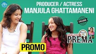 Manjula Ghattamaneni Exclusive Interview - Promo || Dialogue With Prema || Celebration Of Life #74 - IDREAMMOVIES
