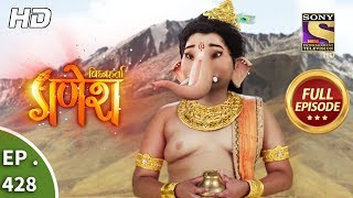 Vighnaharta Ganesh - Ep 428 - Full Episode - 11th April, 2019 - SETINDIA