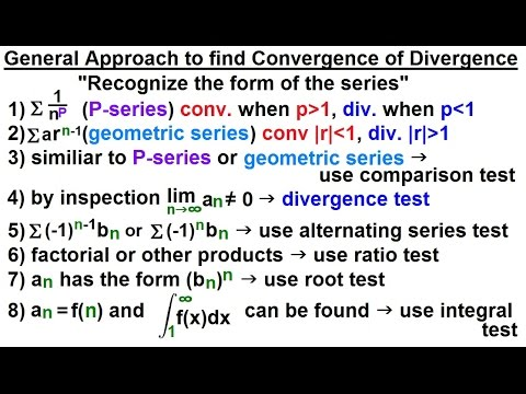 Calculus 2: Infinite Sequences and Series (32 of 62) General Approach to Find Con- or Di-vergence