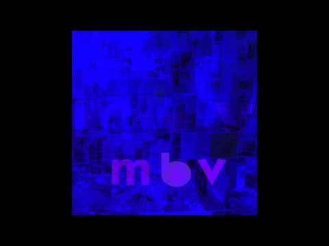 in another way - m b v - my bloody valentine