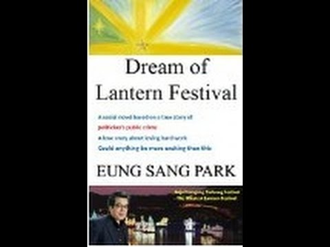 Novel 'Dream of Lantern Festival' by EungSang Park 박응상 Idea lMan Love Story-wonsoonPark-public crime