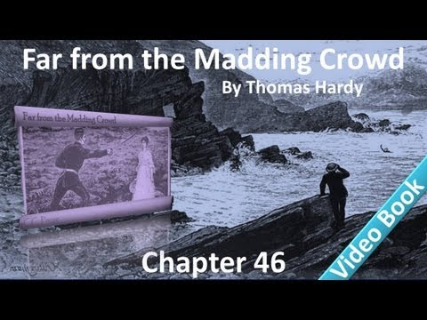 Chapter 46 - Far from the Madding Crowd by Thomas Hardy - The Gurgoyle: Its Doings