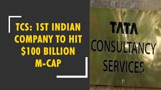 TCS creates history, becomes India's first $100 bn company - ZEENEWS
