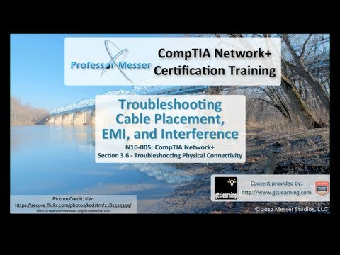 Troubleshooting Cable Placement, EMI, and Interference - CompTIA Network+ N10-005: 3.6