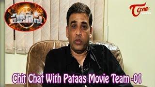 Chit Chat With Pataas Movie Team    Dil Raju    Nandamuri Kalyan Ram    01 - TELUGUONE