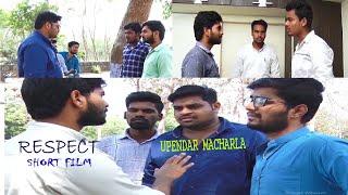 RESPECT | Latest New Telugu Short Film | Directed By UPENDAR MACHARLA |THE ZERO BUDGET SHORT FILM | - YOUTUBE