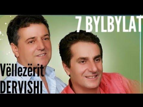 Vllezërit Dervishi - Shtat Bilbilat