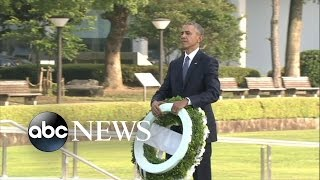 President Obama Makes History in Hiroshima - ABCNEWS