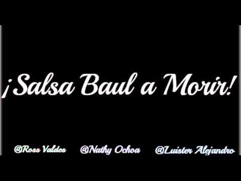 Salsa baul!!  Para Morir! 2013