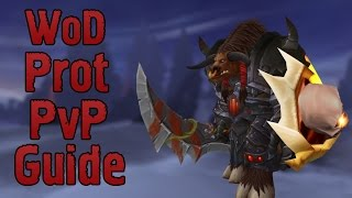 [PvP] ВоД Прото Воин ПвП Гайд (WoD Prot Warrior PvP Guide)