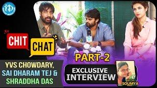 Rey Movie Team Funny Chit Chat   PART 2   Sai Dharam Tej   Shraddha Das   YVS Chowdary - IDREAMMOVIES