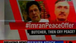 Imran Peace Offer: 4 truth's expose Imran Khan's game; butcher, then talk peace? - NEWSXLIVE