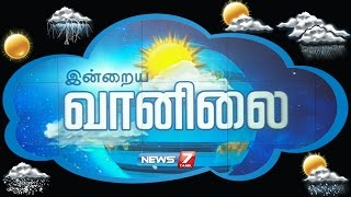Weather Forecast 08-12-2016 – News7 Tamil Show