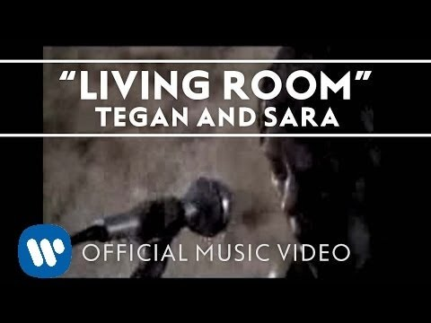 Tegan and Sara - Living Room [Music Video]